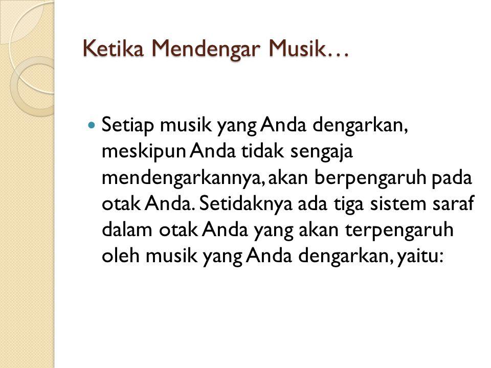 Ketika Mendengar Musik…
