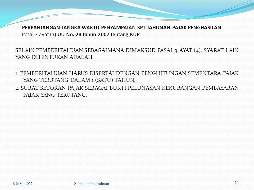 PERPANJANGAN JANGKA WAKTU PENYAMPAIAN SPT TAHUNAN PAJAK PENGHASILAN Pasal 3 ayat (5) UU No. 28 tahun 2007 tentang KUP