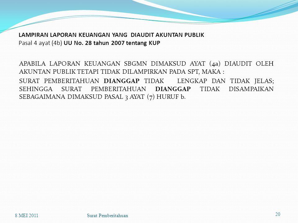 LAMPIRAN LAPORAN KEUANGAN YANG DIAUDIT AKUNTAN PUBLIK Pasal 4 ayat (4b) UU No. 28 tahun 2007 tentang KUP