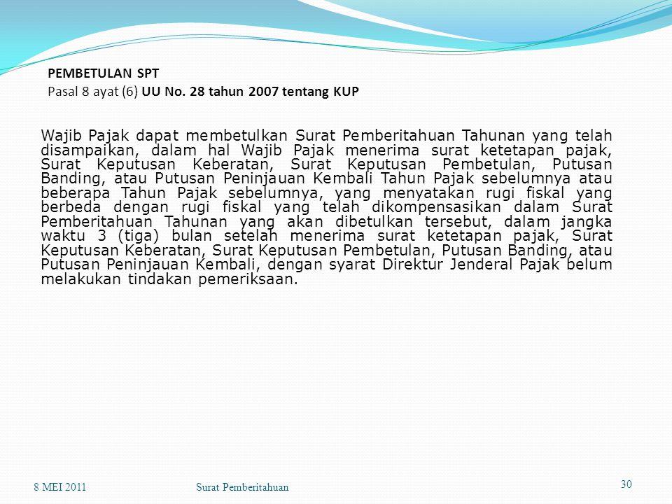 PEMBETULAN SPT Pasal 8 ayat (6) UU No. 28 tahun 2007 tentang KUP