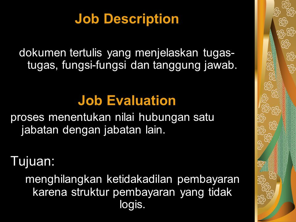 Job Description Job Evaluation Tujuan: