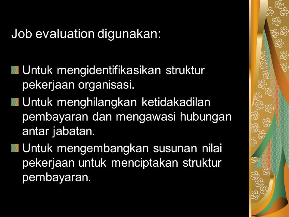Job evaluation digunakan: