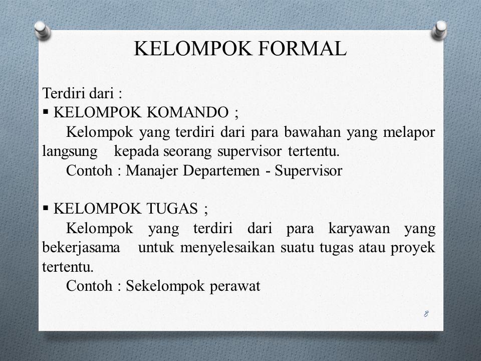 KELOMPOK FORMAL Terdiri dari : KELOMPOK KOMANDO ;