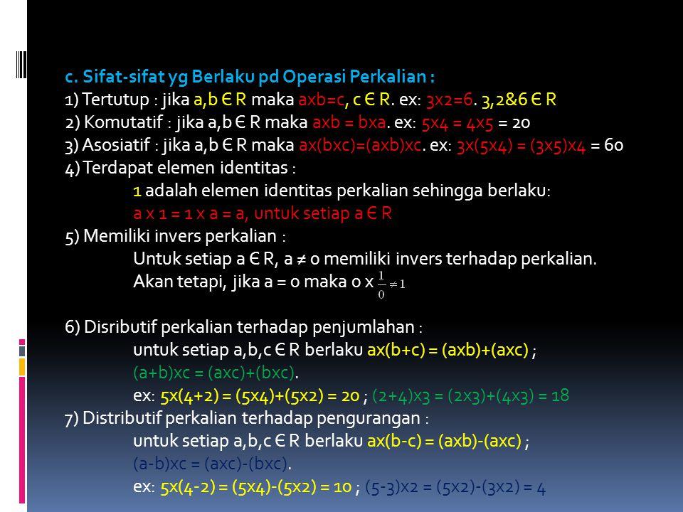c. Sifat-sifat yg Berlaku pd Operasi Perkalian :
