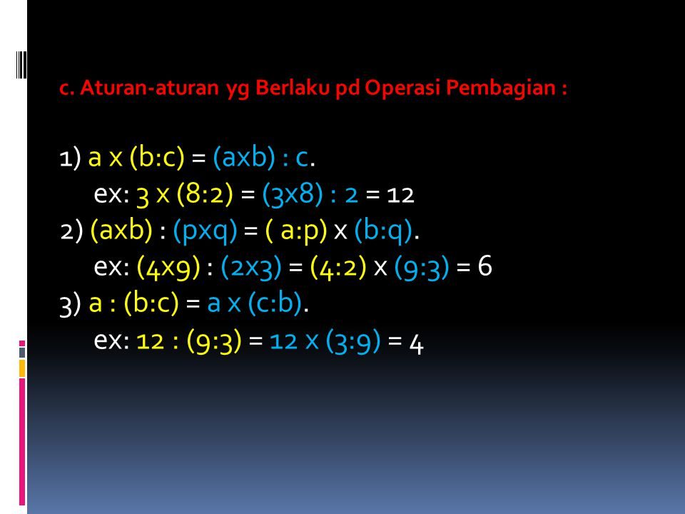 2) (axb) : (pxq) = ( a:p) x (b:q).