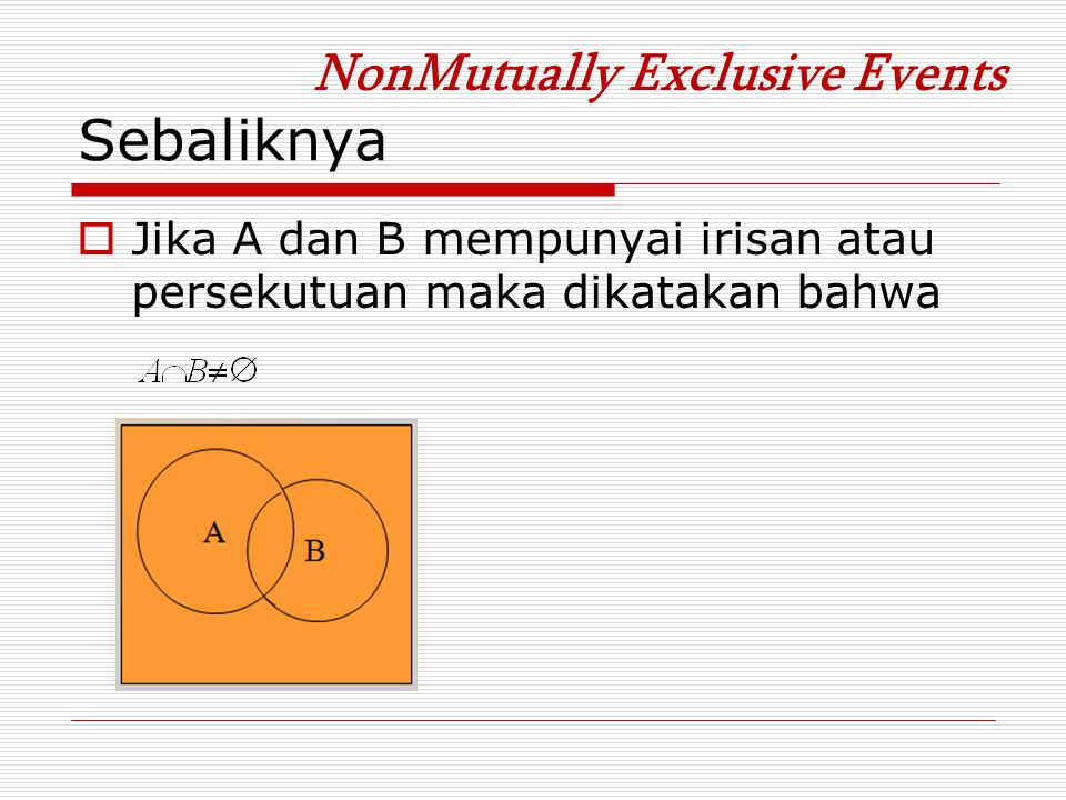 Sebaliknya NonMutually Exclusive Events