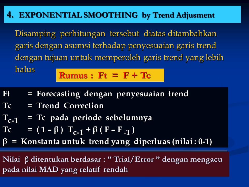 4. EXPONENTIAL SMOOTHING by Trend Adjusment