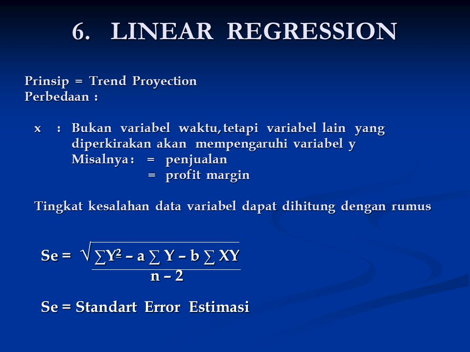 6. LINEAR REGRESSION Se = √ ∑Y2 – a ∑ Y – b ∑ XY n – 2