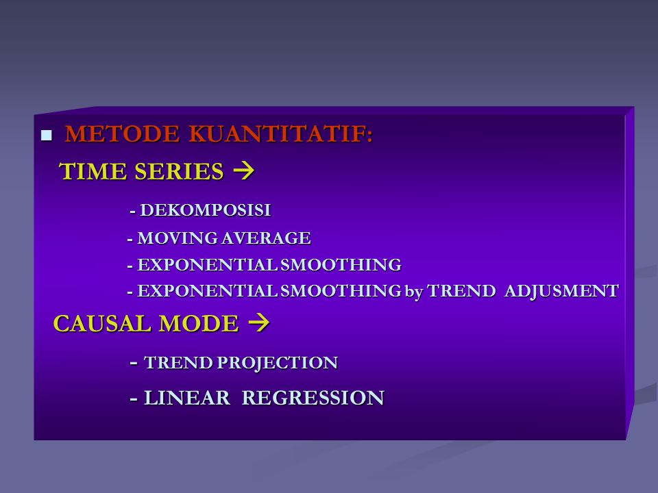 METODE KUANTITATIF: TIME SERIES  - DEKOMPOSISI CAUSAL MODE 
