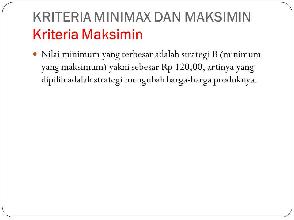 KRITERIA MINIMAX DAN MAKSIMIN Kriteria Maksimin
