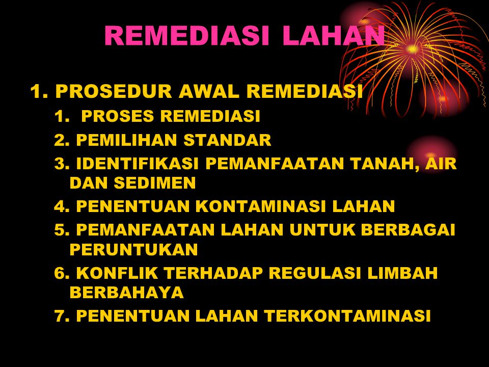 REMEDIASI LAHAN 1. PROSEDUR AWAL REMEDIASI 1. PROSES REMEDIASI