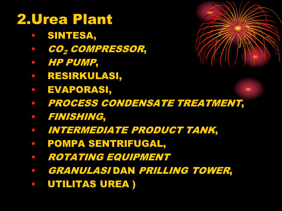 2.Urea Plant SINTESA, CO2 COMPRESSOR, HP PUMP, RESIRKULASI, EVAPORASI,