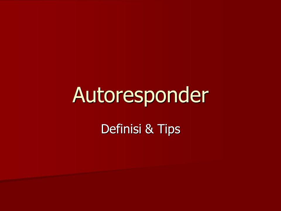 Autoresponder Definisi & Tips