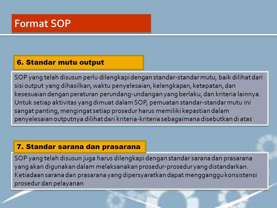Format SOP 6. Standar mutu output