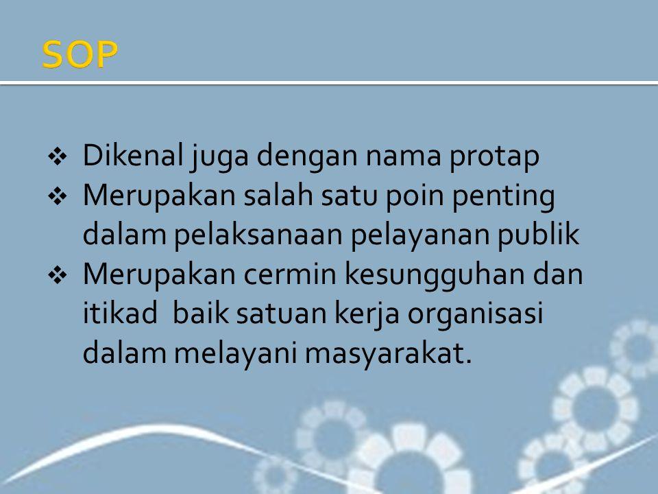 SOP Dikenal juga dengan nama protap