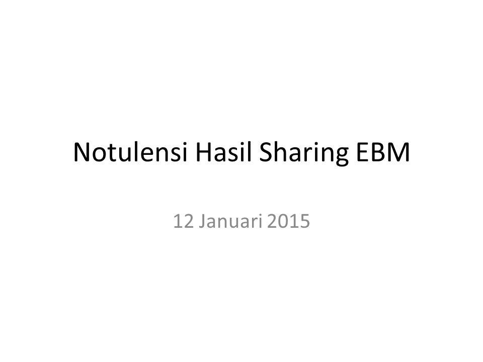 Notulensi Hasil Sharing EBM