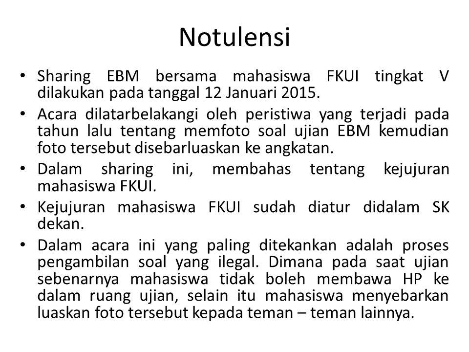 Notulensi Sharing EBM bersama mahasiswa FKUI tingkat V dilakukan pada tanggal 12 Januari 2015.