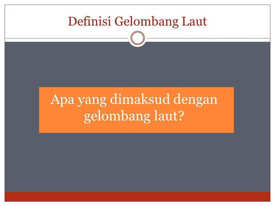Definisi Gelombang Laut