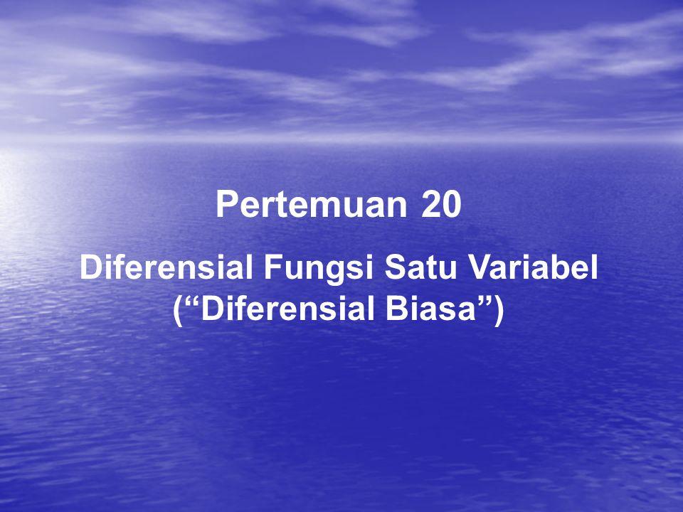 Diferensial Fungsi Satu Variabel ( Diferensial Biasa )