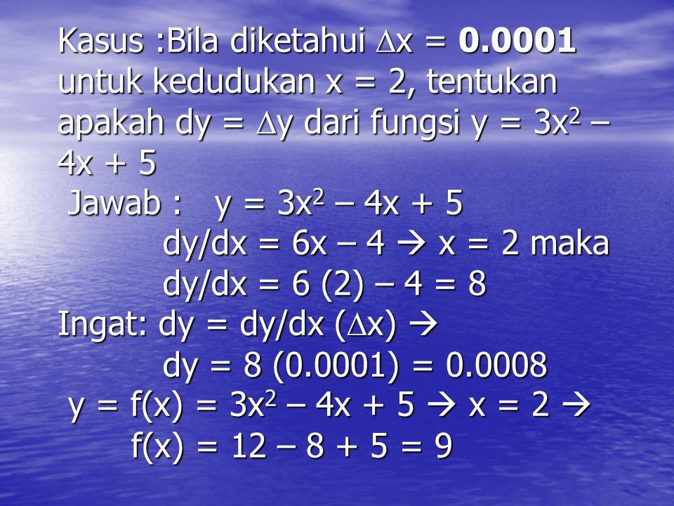 Kasus :Bila diketahui x = 0