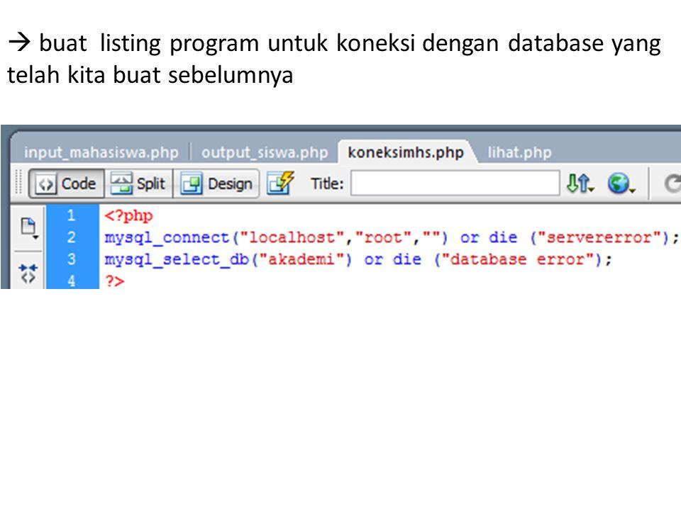  buat listing program untuk koneksi dengan database yang telah kita buat sebelumnya