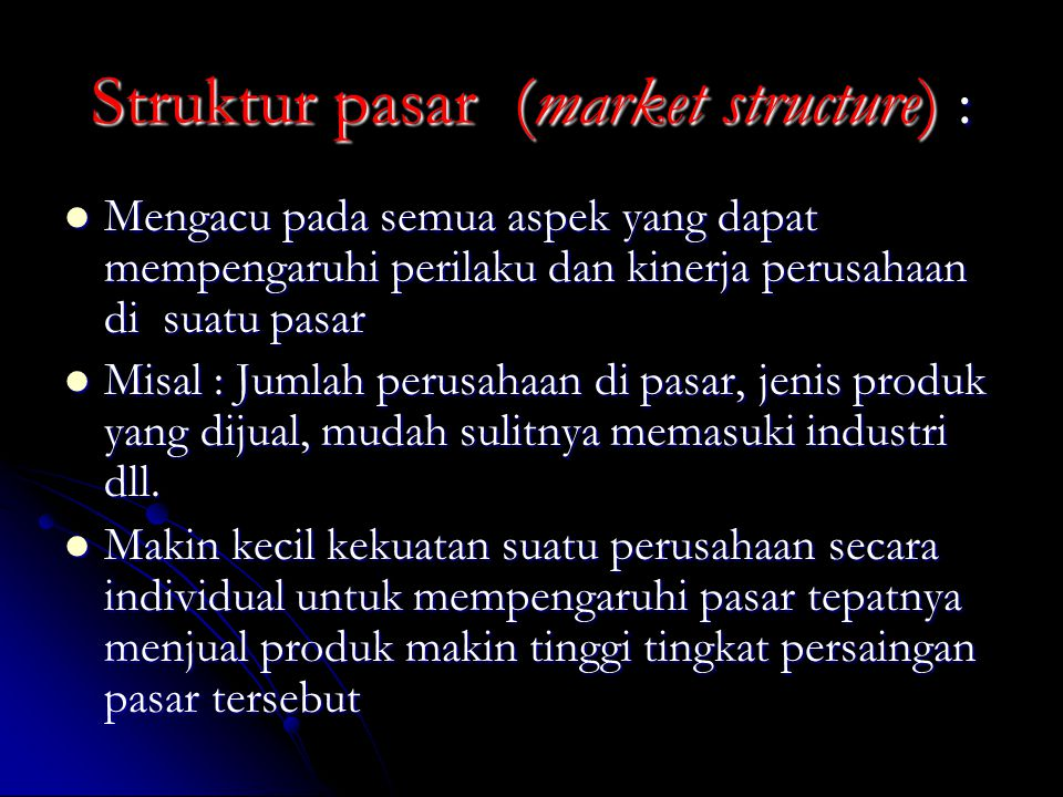 Struktur pasar (market structure) :