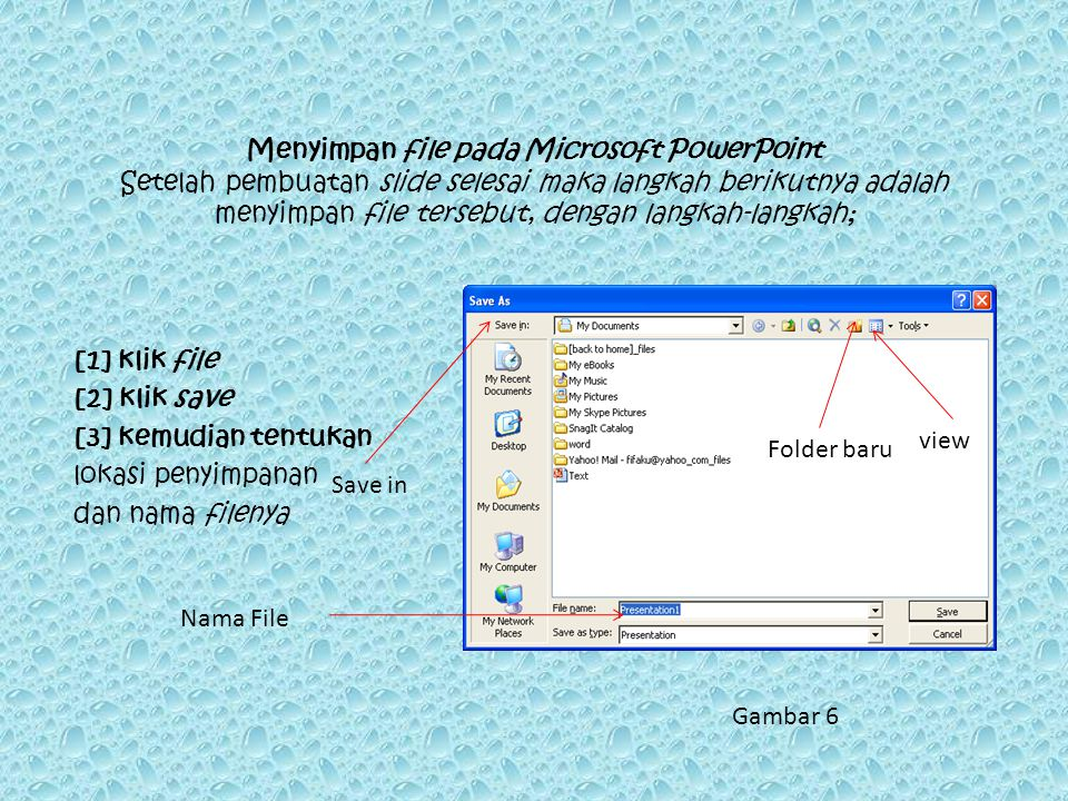 Menyimpan file pada Microsoft PowerPoint Setelah pembuatan slide selesai maka langkah berikutnya adalah menyimpan file tersebut, dengan langkah-langkah;