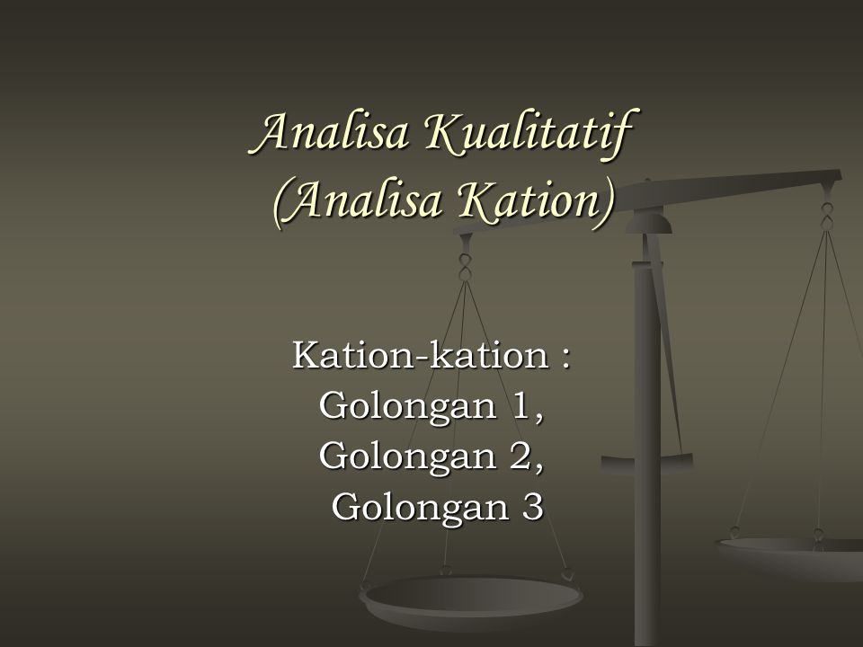 Analisa Kualitatif (Analisa Kation)