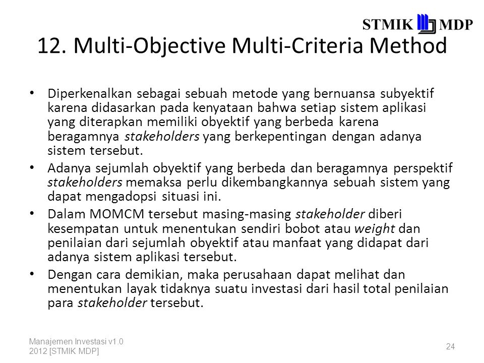 12. Multi-Objective Multi-Criteria Method