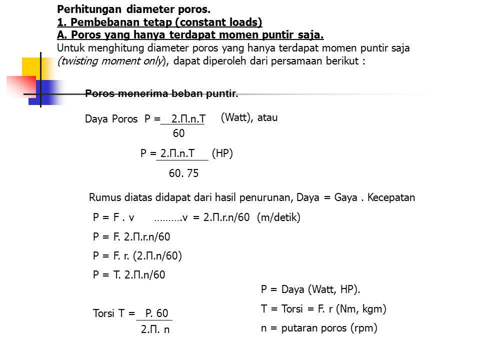 Perhitungan diameter poros. 1. Pembebanan tetap (constant loads) A
