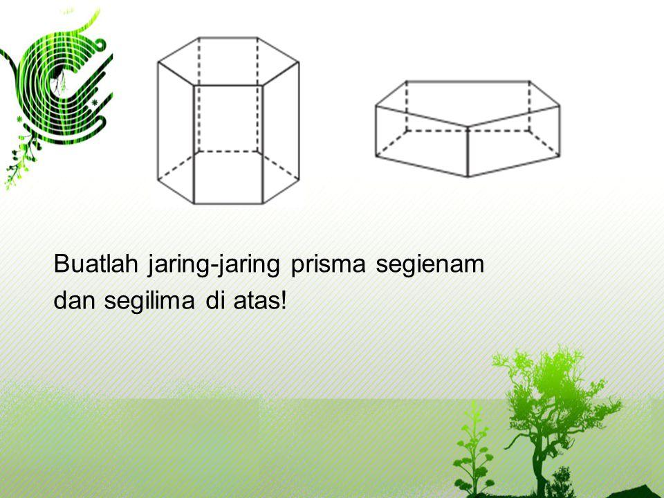 Buatlah jaring-jaring prisma segienam