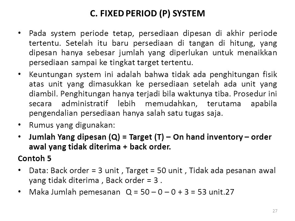 C. FIXED PERIOD (P) SYSTEM