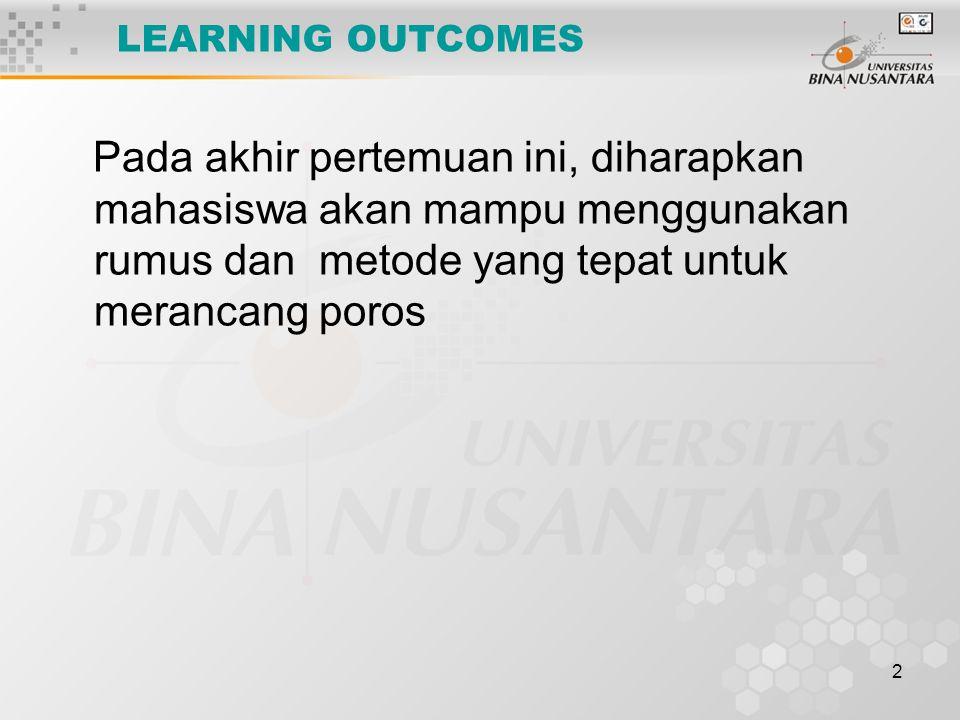 LEARNING OUTCOMES Pada akhir pertemuan ini, diharapkan mahasiswa akan mampu menggunakan rumus dan metode yang tepat untuk merancang poros.
