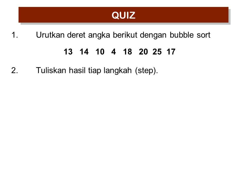 QUIZ Urutkan deret angka berikut dengan bubble sort