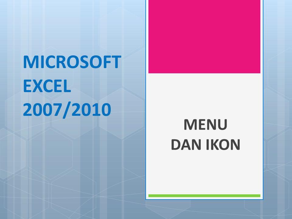 MICROSOFT EXCEL 2007/2010 MENU DAN IKON
