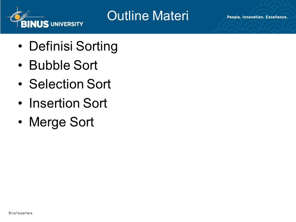 Outline Materi Definisi Sorting Bubble Sort Selection Sort
