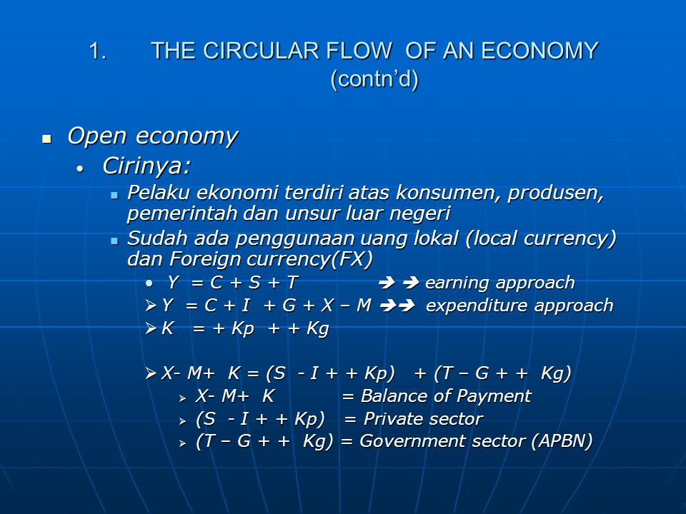 THE CIRCULAR FLOW OF AN ECONOMY (contn'd)