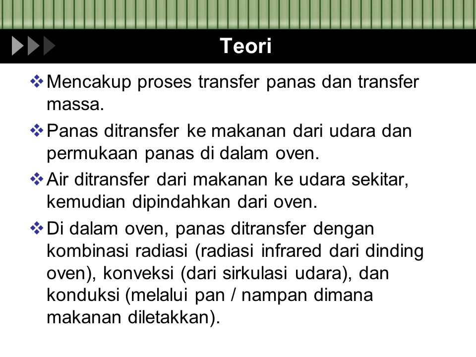 Teori Mencakup proses transfer panas dan transfer massa.