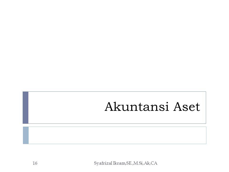 Akuntansi Aset Syafrizal Ikram,SE.,M.Si,Ak,CA