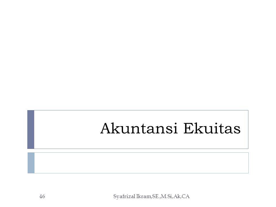 Akuntansi Ekuitas Syafrizal Ikram,SE.,M.Si,Ak,CA