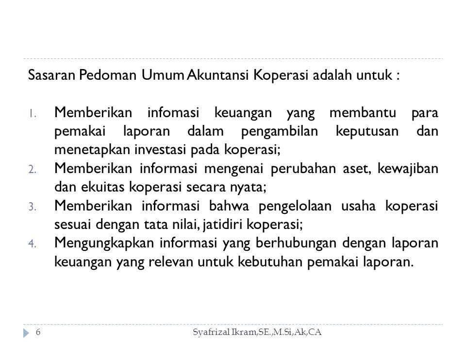 Sasaran Pedoman Umum Akuntansi Koperasi adalah untuk :
