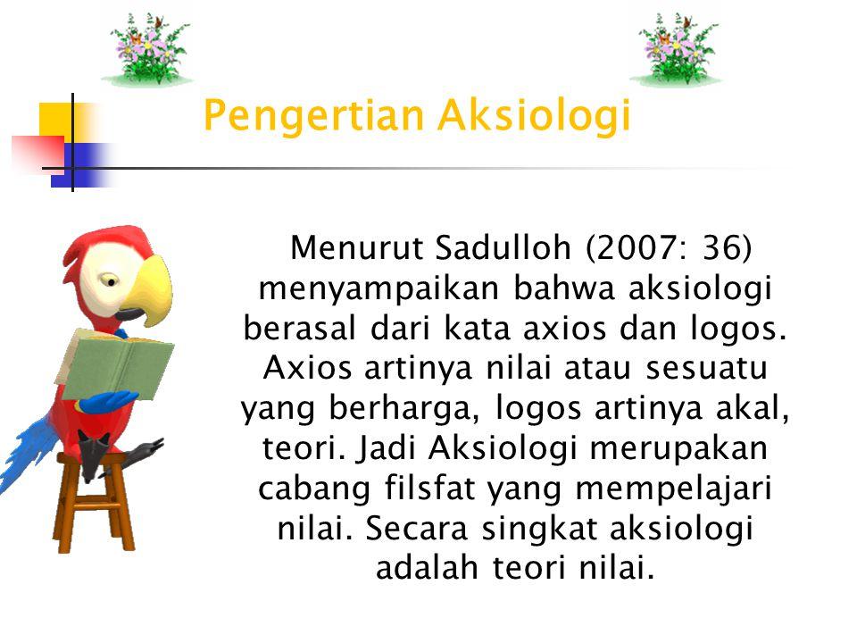 Pengertian Aksiologi