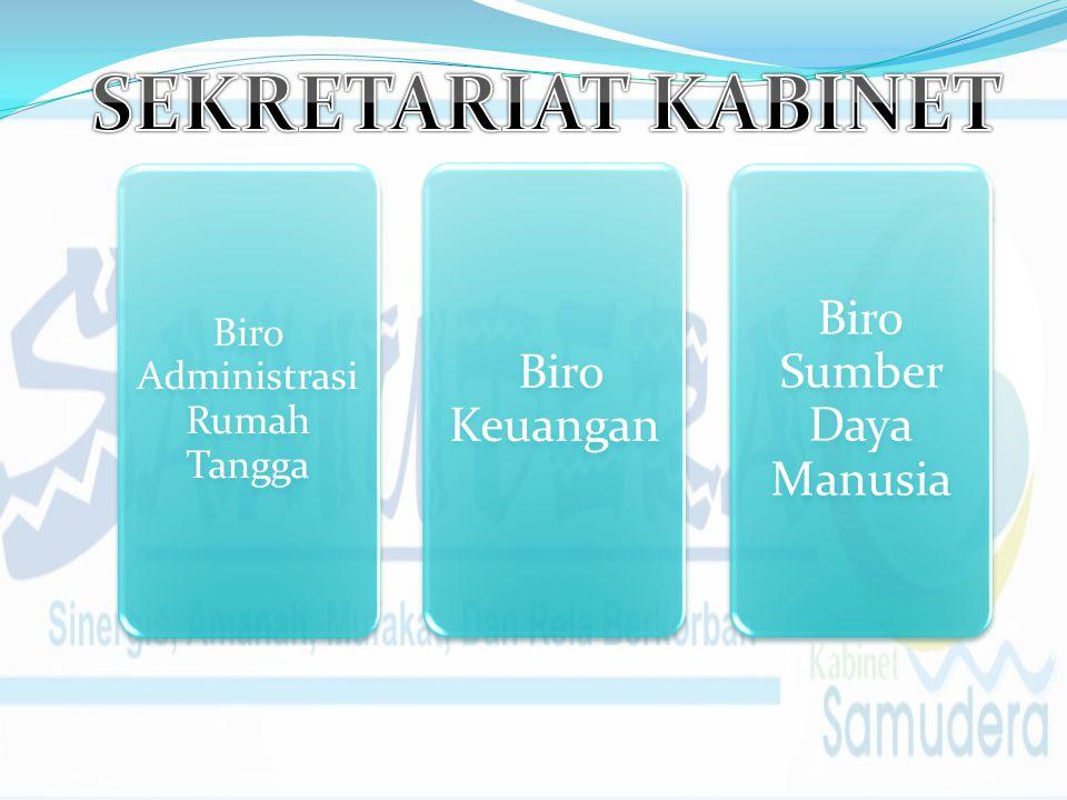 SEKRETARIAT KABINET Biro Administrasi Rumah Tangga Biro Keuangan