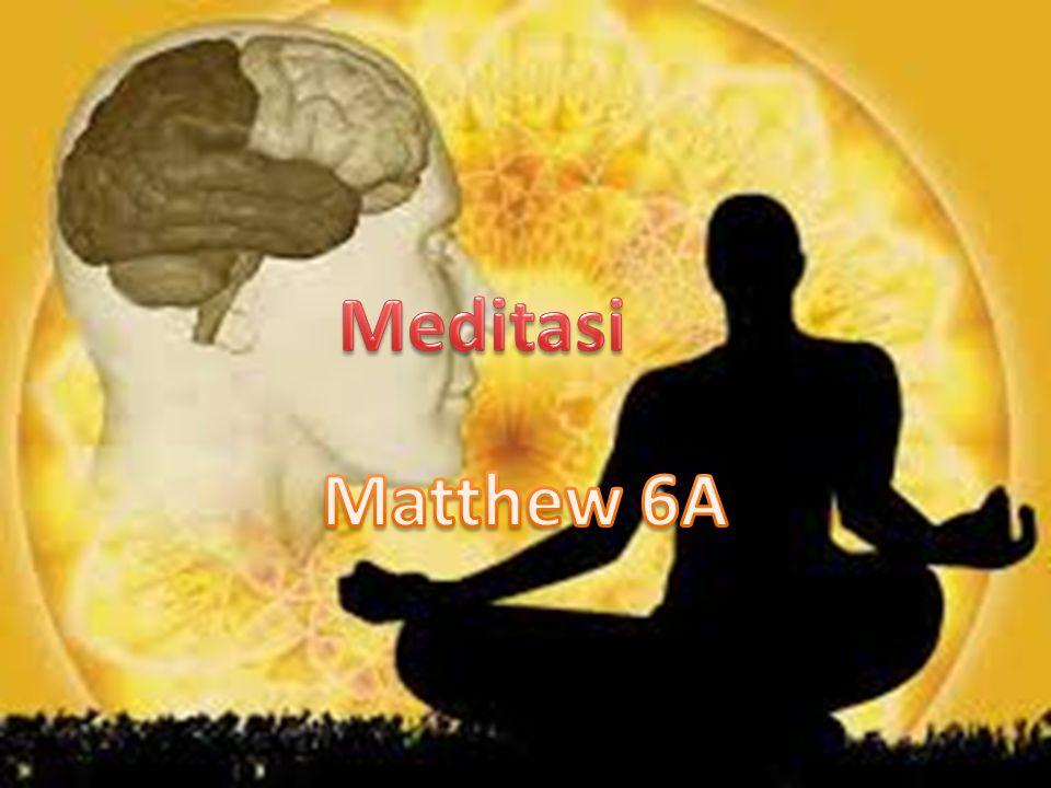 Meditasi Matthew 6A