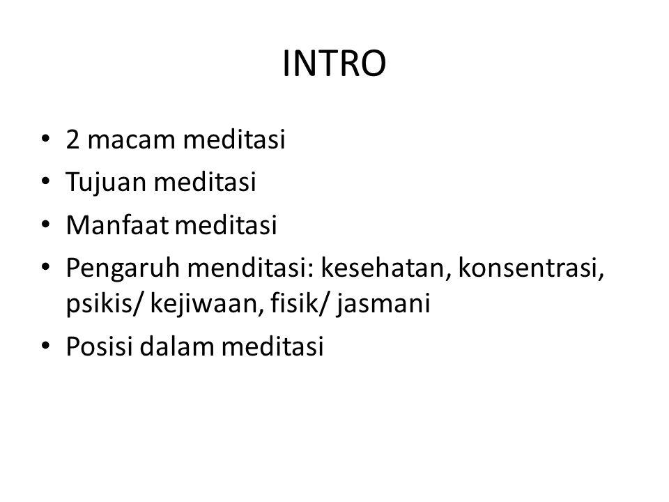 INTRO 2 macam meditasi Tujuan meditasi Manfaat meditasi