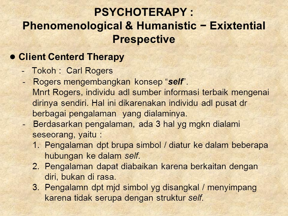 PSYCHOTERAPY : Phenomenological & Humanistic − Exixtential Prespective