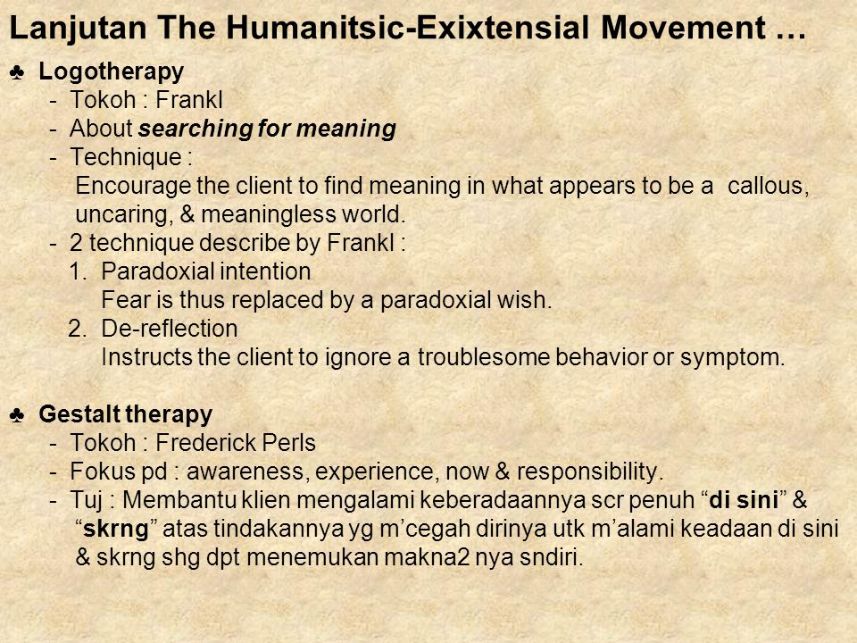 Lanjutan The Humanitsic-Exixtensial Movement …