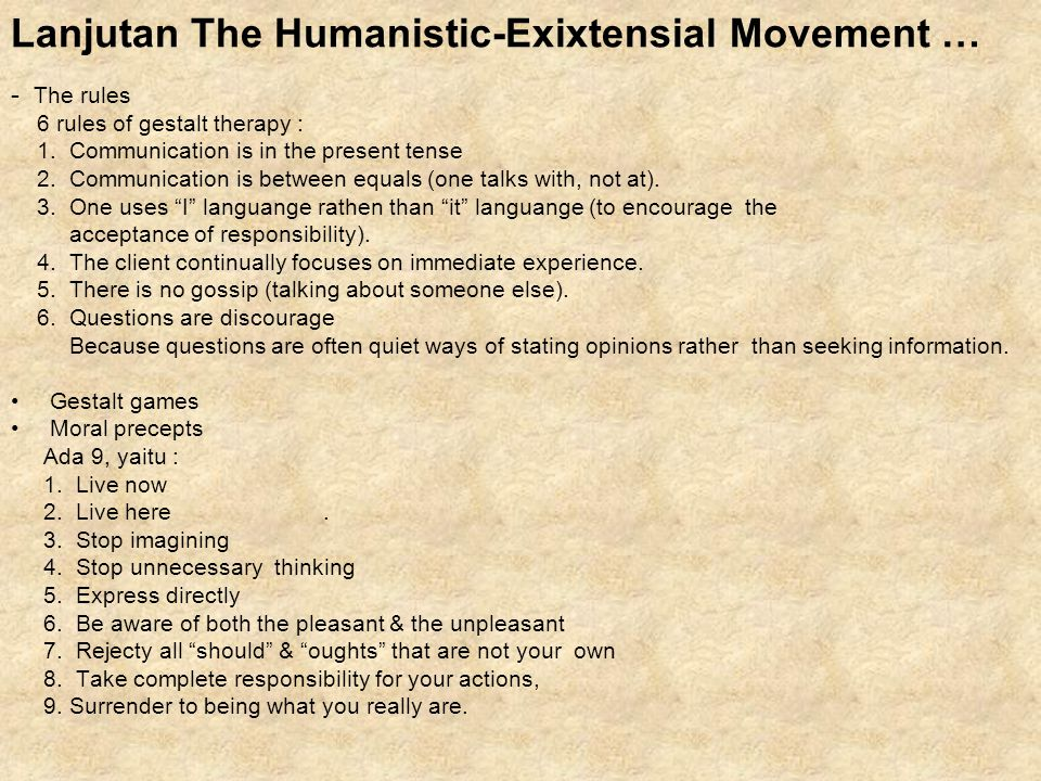 Lanjutan The Humanistic-Exixtensial Movement …