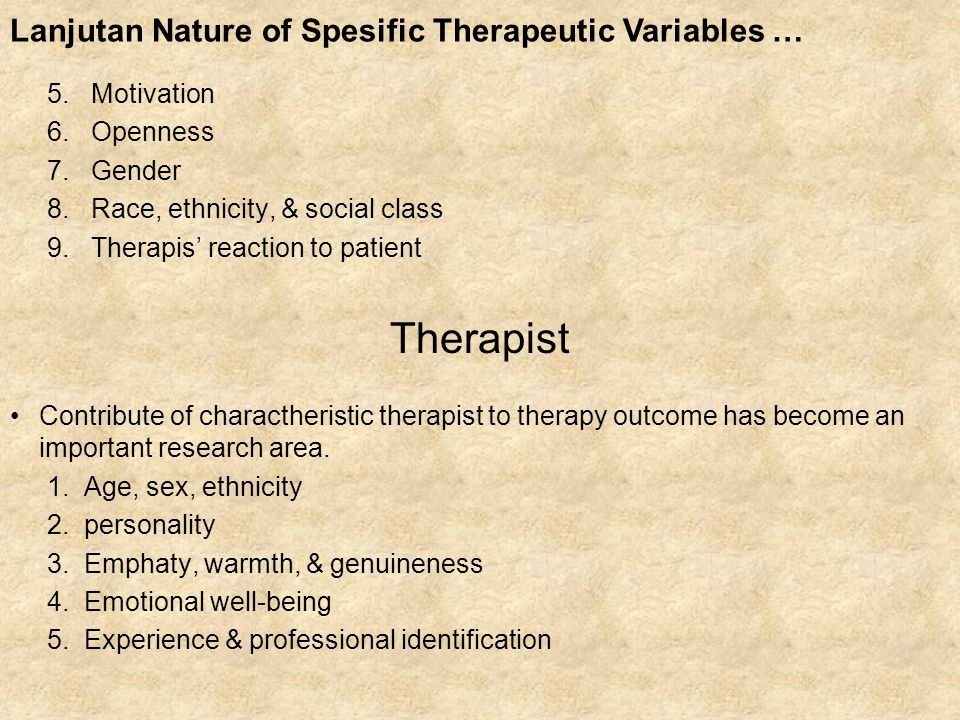 Therapist Lanjutan Nature of Spesific Therapeutic Variables …
