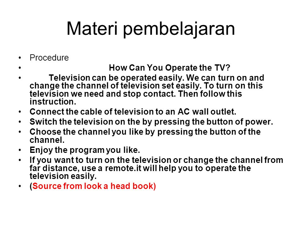 Materi pembelajaran Procedure How Can You Operate the TV